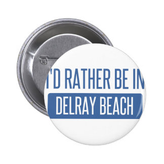 I'd rather be in Delray Beach Pinback Button