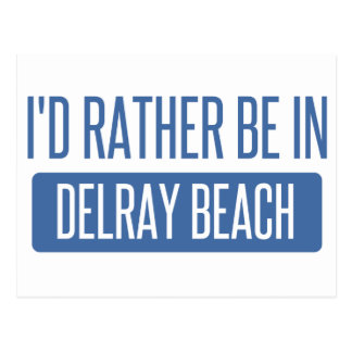 I'd rather be in Delray Beach Postcard