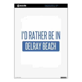 I'd rather be in Delray Beach Skin For iPad 2