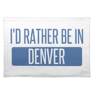 I'd rather be in Denver Cloth Placemat