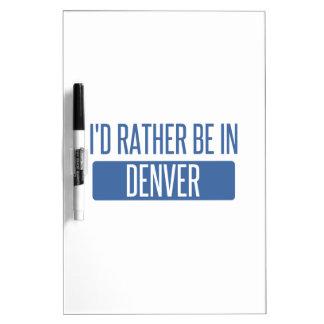 I'd rather be in Denver Dry-Erase Board