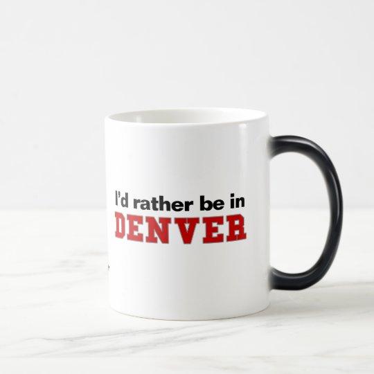 I'd Rather Be In Denver Magic Mug