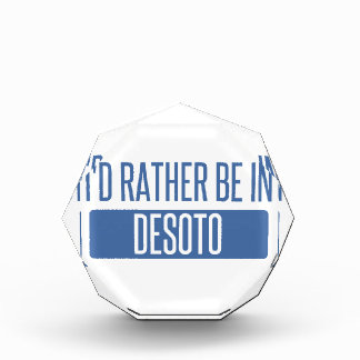 I'd rather be in DeSoto Acrylic Award