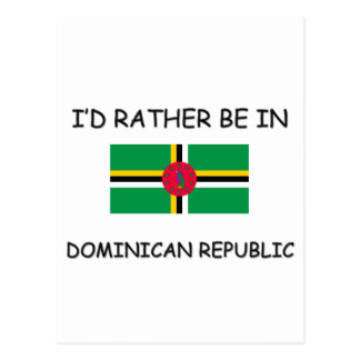 I'd rather be in Dominican Republic Postcard