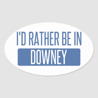 I'd rather be in Downey Oval Sticker