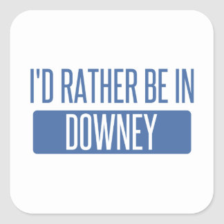 I'd rather be in Downey Square Sticker