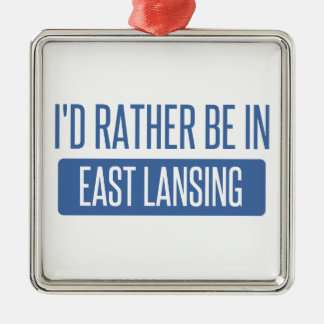 I'd rather be in East Lansing Metal Ornament