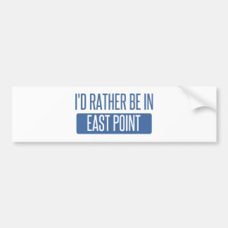 I'd rather be in East Point Bumper Sticker