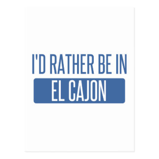 I'd rather be in El Cajon Postcard