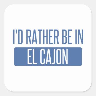 I'd rather be in El Cajon Square Sticker