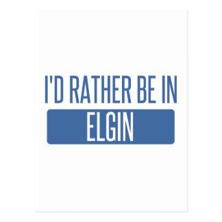 I'd rather be in Elgin Postcard