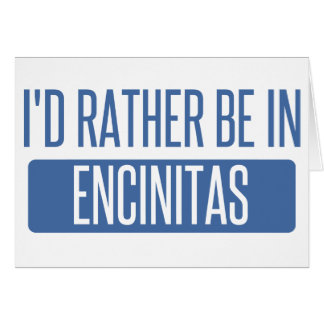 I'd rather be in Encinitas Card