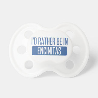 I'd rather be in Encinitas Pacifier