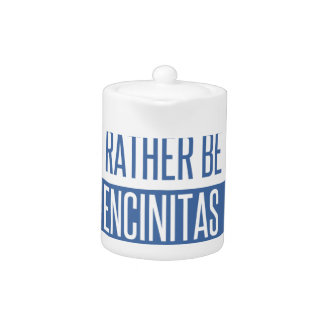 I'd rather be in Encinitas Teapot