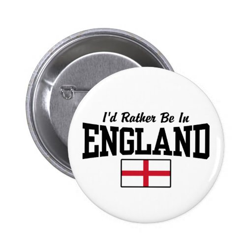 I'd Rather Be In England Buttons