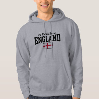 I'd Rather Be In England Hoodie