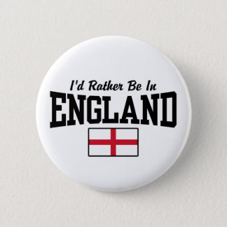 I'd Rather Be In England Pinback Button