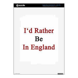 I'd Rather Be In England iPad 3 Decal