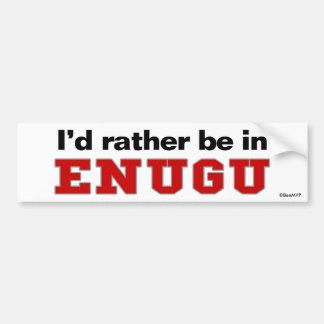 I'd Rather Be In Enugu Bumper Stickers