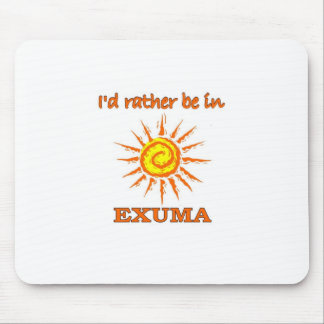 I'd Rather Be in Exuma, Bahamas Mouse Pad