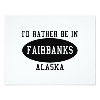 Id Rather Be in Fairbanks 4.25x5.5 Paper Invitation Card