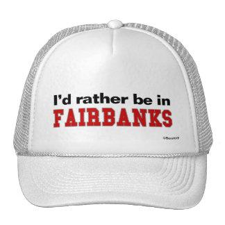 I'd Rather Be In Fairbanks Trucker Hat