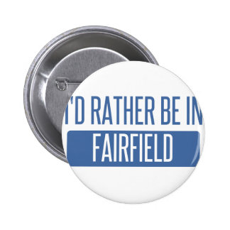 I'd rather be in Fairfield OH Pinback Button