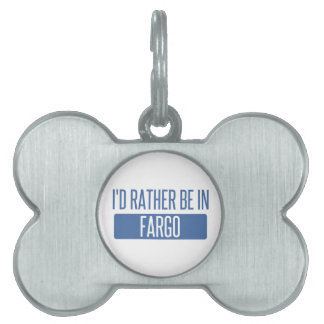 I'd rather be in Fargo Pet ID Tag