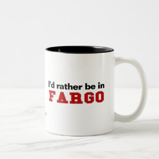I'd Rather Be In Fargo Two-Tone Coffee Mug