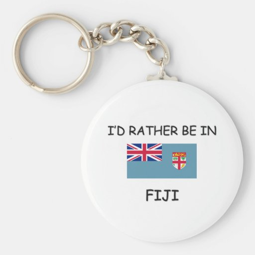 I'd rather be in Fiji Basic Round Button Keychain
