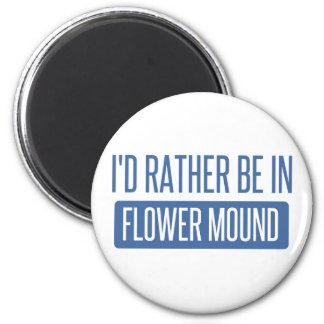 I'd rather be in Flower Mound Magnet