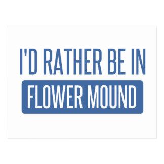 I'd rather be in Flower Mound Postcard