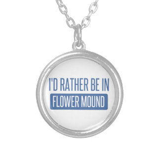 I'd rather be in Flower Mound Silver Plated Necklace