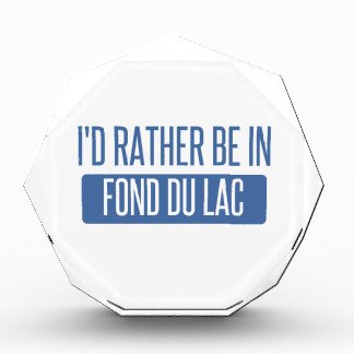 I'd rather be in Fond du Lac Award