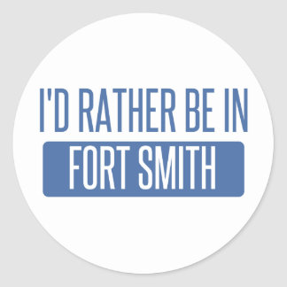 I'd rather be in Fort Smith Classic Round Sticker