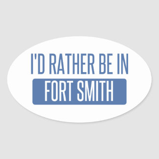 I'd rather be in Fort Smith Oval Sticker