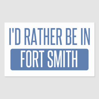 I'd rather be in Fort Smith Rectangular Sticker