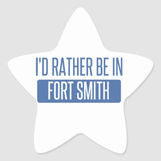 I'd rather be in Fort Smith Star Sticker