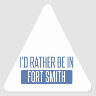 I'd rather be in Fort Smith Triangle Sticker