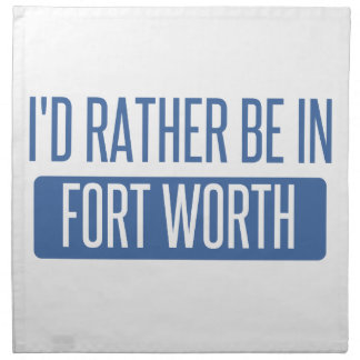 I'd rather be in Fort Worth Cloth Napkin