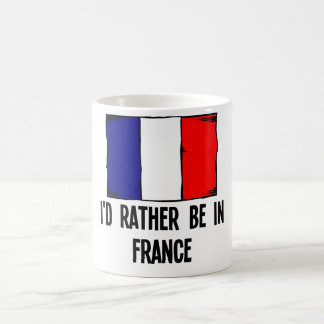 I 39 D Rather Be In France Coffee Mug