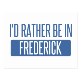 I'd rather be in Frederick Postcard