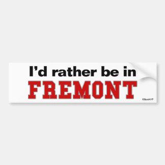 I'd Rather Be In Fremont Car Bumper Sticker
