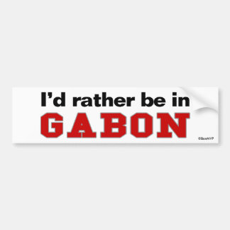 I'd Rather Be In Gabon Bumper Stickers