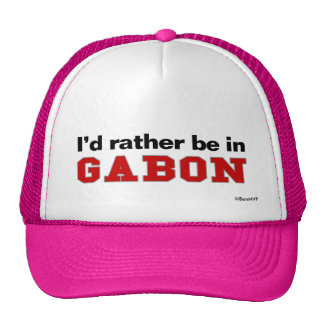 I'd Rather Be In Gabon Trucker Hats