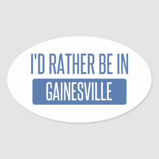 I'd rather be in Gainesville GA Oval Sticker