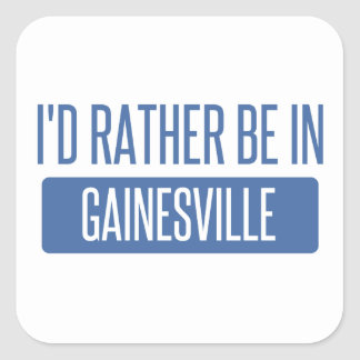 I'd rather be in Gainesville GA Square Sticker
