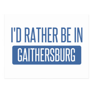 I'd rather be in Gaithersburg Postcard
