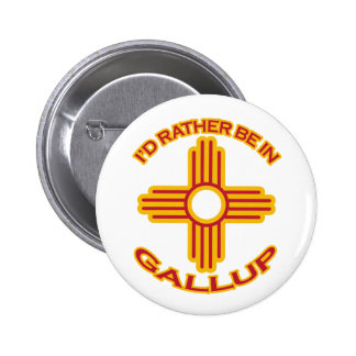 I'd Rather Be In Gallup Pinback Buttons