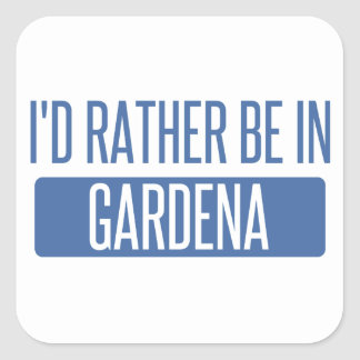 I'd rather be in Gardena Square Sticker